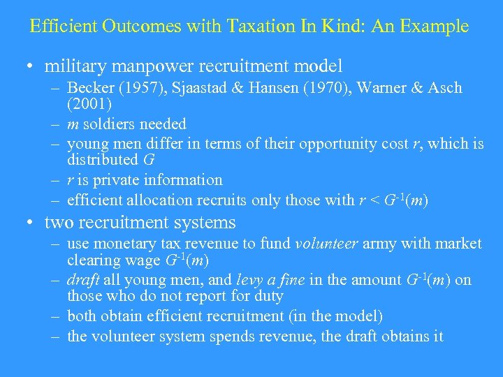 Efficient Outcomes with Taxation In Kind: An Example • military manpower recruitment model –