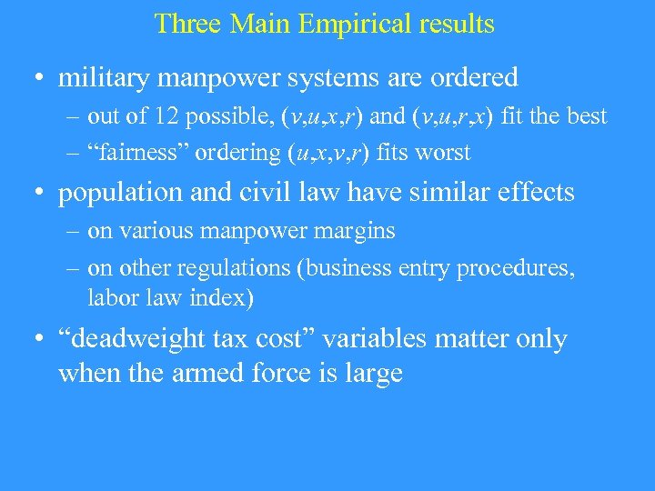 Three Main Empirical results • military manpower systems are ordered – out of 12
