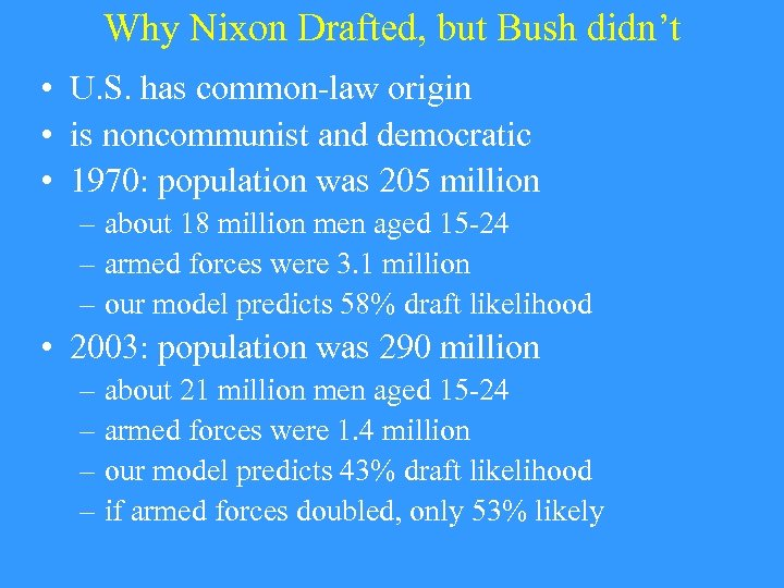 Why Nixon Drafted, but Bush didn't • U. S. has common-law origin • is