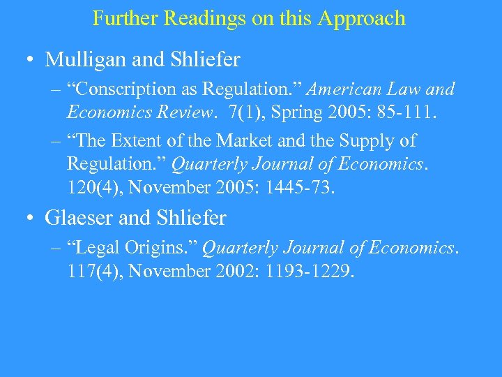 "Further Readings on this Approach • Mulligan and Shliefer – ""Conscription as Regulation. """