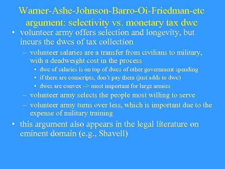Warner-Ashe-Johnson-Barro-Oi-Friedman-etc argument: selectivity vs. monetary tax dwc • volunteer army offers selection and longevity,