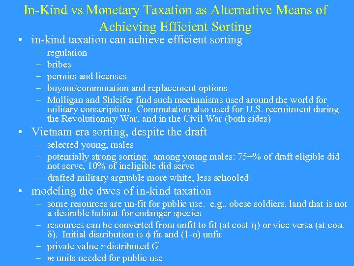 In-Kind vs Monetary Taxation as Alternative Means of Achieving Efficient Sorting • in-kind taxation