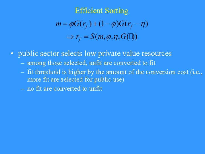 Efficient Sorting • public sector selects low private value resources – among those selected,