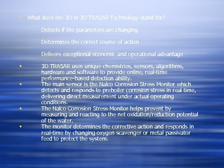 w What does the 3 D in 3 D TRASAR Technology stand for? Detects