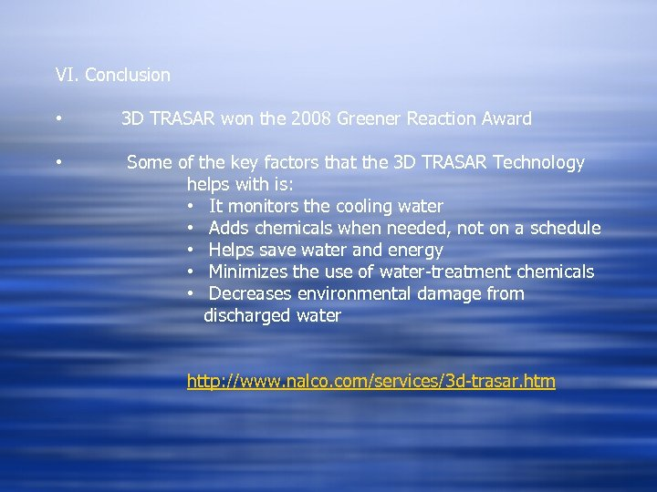 VI. Conclusion • 3 D TRASAR won the 2008 Greener Reaction Award • Some