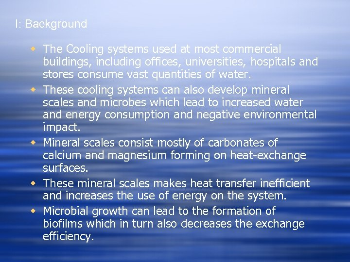 I: Background w The Cooling systems used at most commercial buildings, including offices, universities,