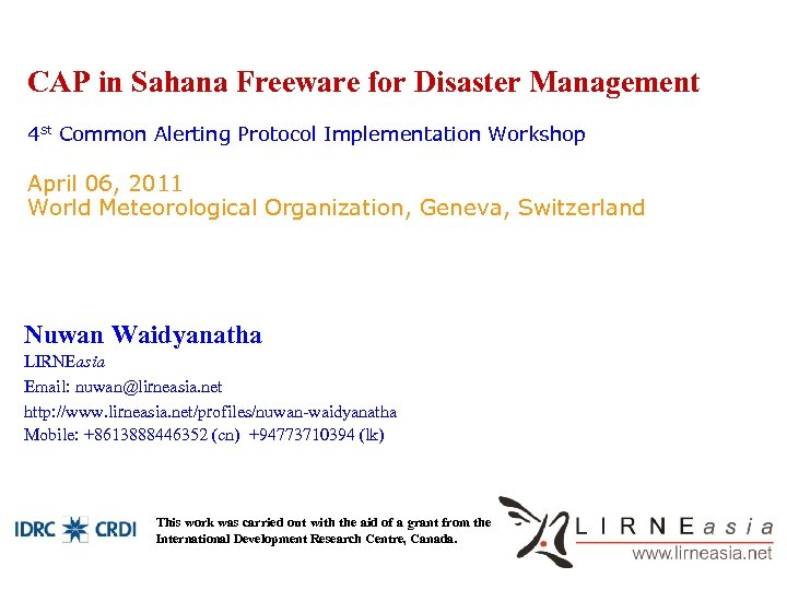 CAP in Sahana Freeware for Disaster Management 4 st Common Alerting Protocol Implementation Workshop
