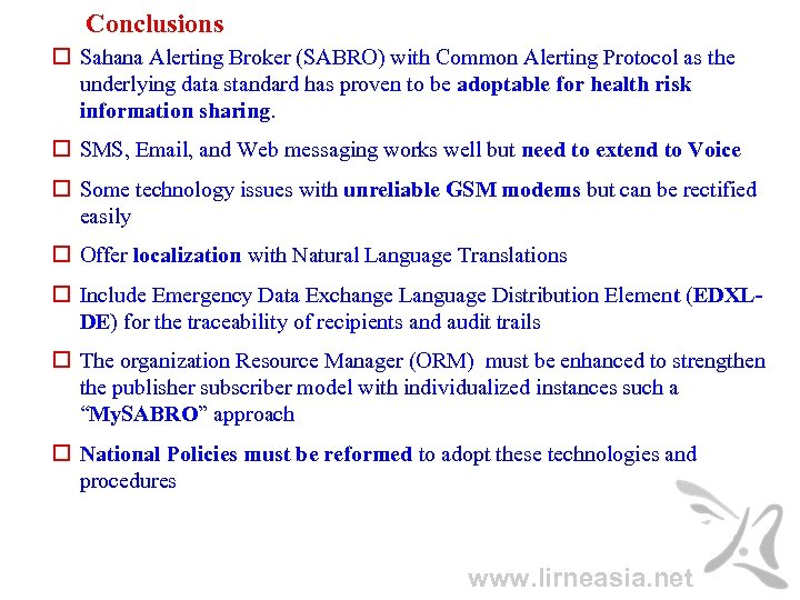 Conclusions Sahana Alerting Broker (SABRO) with Common Alerting Protocol as the underlying data standard