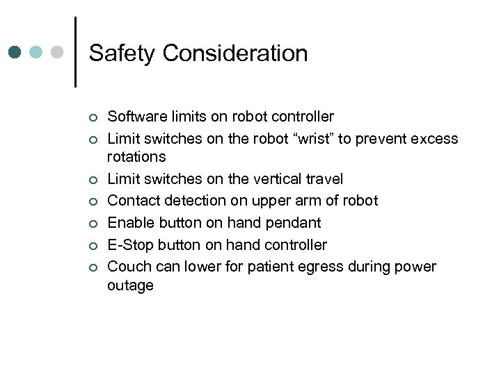 Safety Consideration ¢ ¢ ¢ ¢ Software limits on robot controller Limit switches on