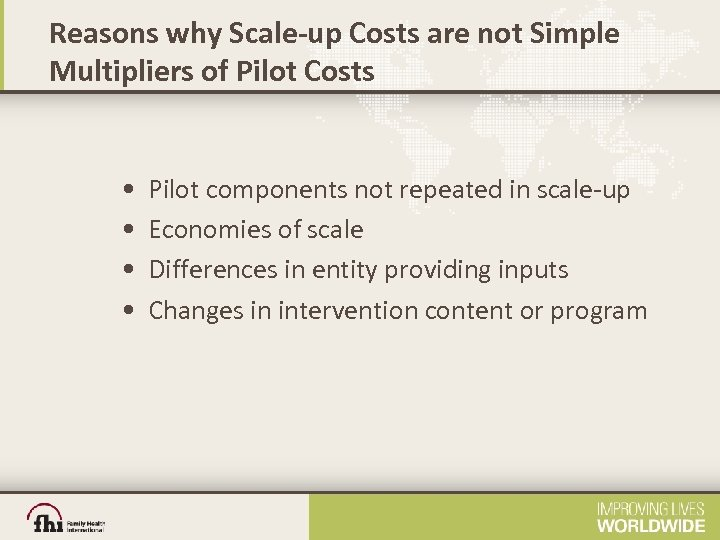 Reasons why Scale-up Costs are not Simple Multipliers of Pilot Costs • • Pilot
