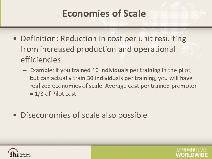 Economies of Scale • Definition: Reduction in cost per unit resulting from increased production