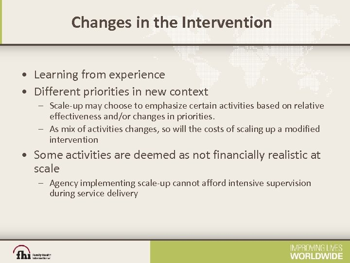 Changes in the Intervention • Learning from experience • Different priorities in new context