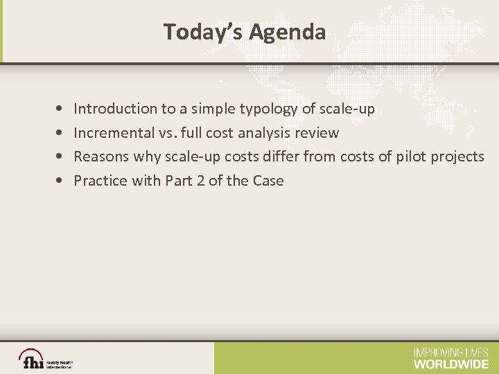 Today's Agenda • • Introduction to a simple typology of scale-up Incremental vs. full