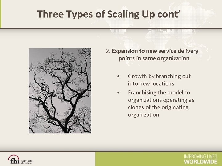 Three Types of Scaling Up cont' 2. Expansion to new service delivery points in