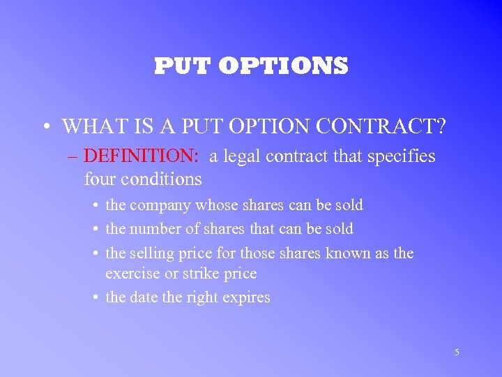 PUT OPTIONS • WHAT IS A PUT OPTION CONTRACT? – DEFINITION: a legal contract