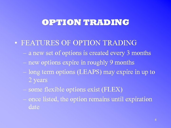 OPTION TRADING • FEATURES OF OPTION TRADING – a new set of options is