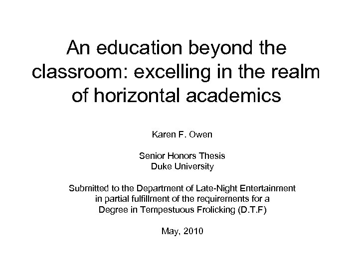 An education beyond the classroom: excelling in the realm of horizontal academics Karen F.