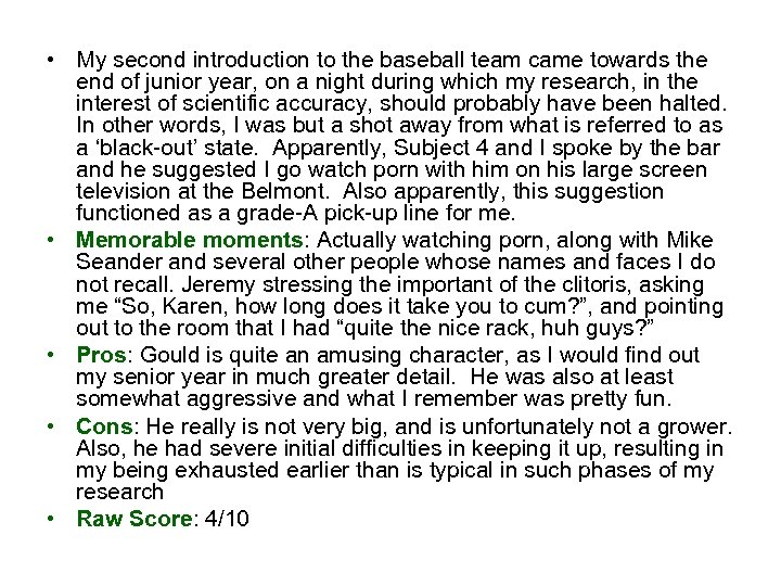 • My second introduction to the baseball team came towards the end of