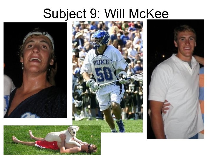 Subject 9: Will Mc. Kee