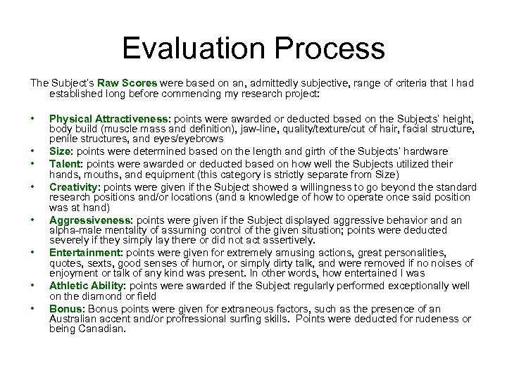 Evaluation Process The Subject's Raw Scores were based on an, admittedly subjective, range of