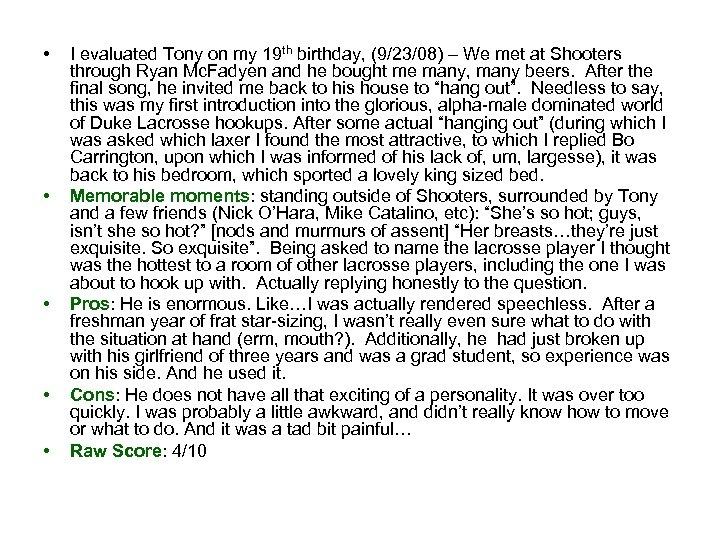 • • • I evaluated Tony on my 19 th birthday, (9/23/08) –