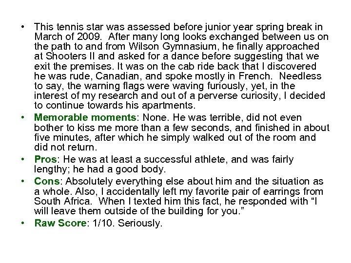 • This tennis star was assessed before junior year spring break in March