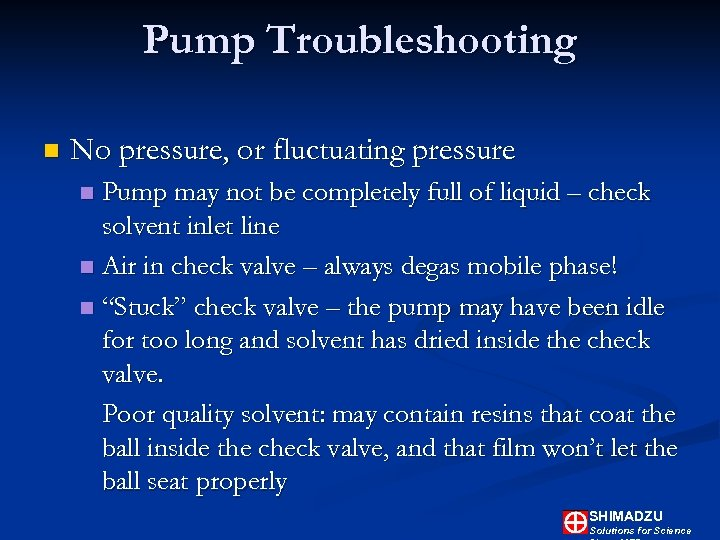 Pump Troubleshooting n No pressure, or fluctuating pressure Pump may not be completely full