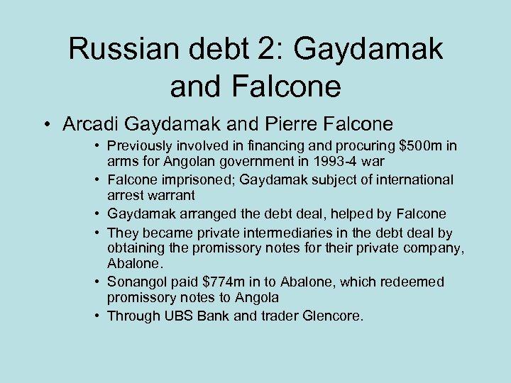 Russian debt 2: Gaydamak and Falcone • Arcadi Gaydamak and Pierre Falcone • Previously
