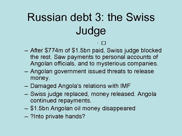 Russian debt 3: the Swiss Judge • – After $774 m of $1. 5