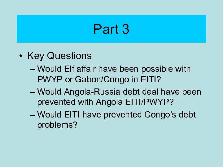 Part 3 • Key Questions – Would Elf affair have been possible with PWYP
