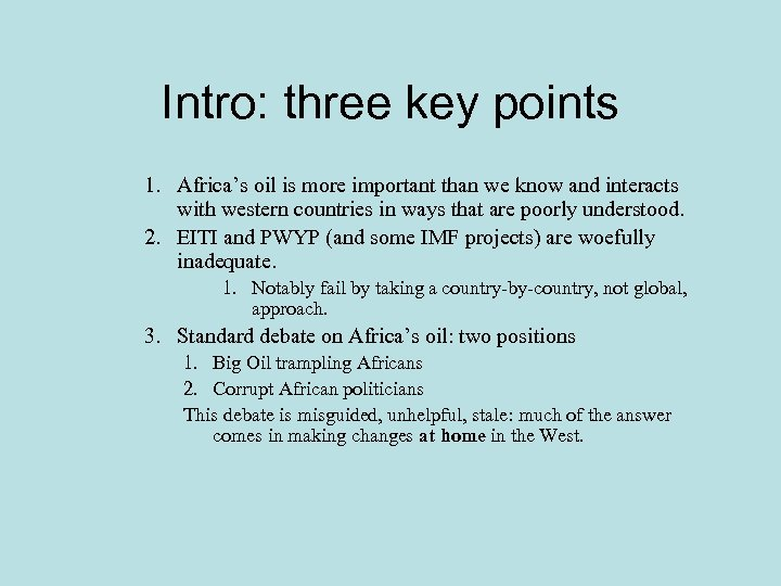 Intro: three key points 1. Africa's oil is more important than we know and