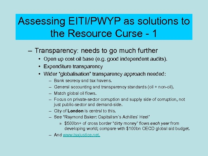 Assessing EITI/PWYP as solutions to the Resource Curse - 1 – Transparency: needs to