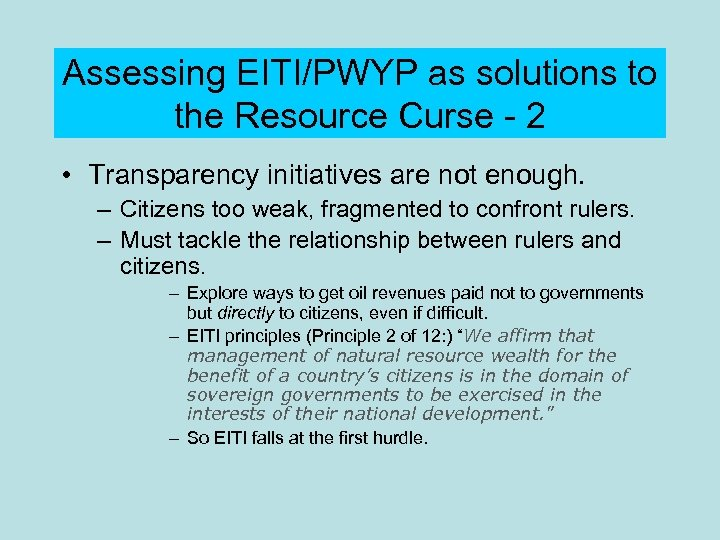 Assessing EITI/PWYP as solutions to the Resource Curse - 2 • Transparency initiatives are