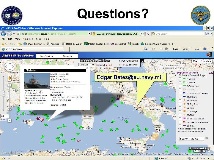 Questions? Edgar. Bates@eu. navy. mil