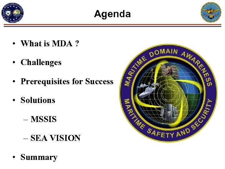 Agenda • What is MDA ? • Challenges • Prerequisites for Success • Solutions