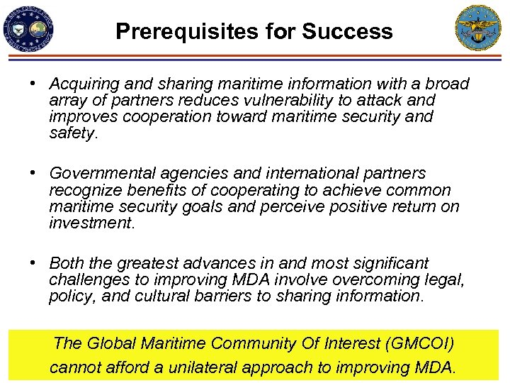 Prerequisites for Success • Acquiring and sharing maritime information with a broad array of