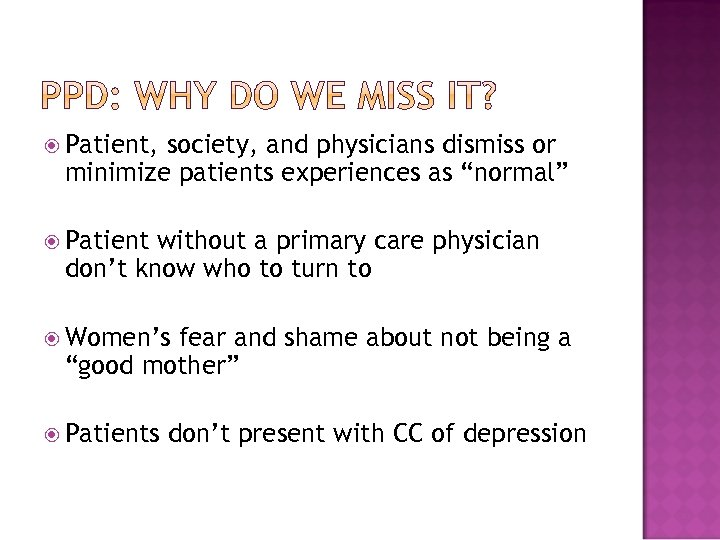 """Patient, society, and physicians dismiss or minimize patients experiences as """"normal"""" Patient without"""