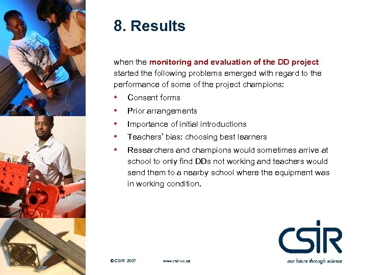 8. Results when the monitoring and evaluation of the DD project started the following