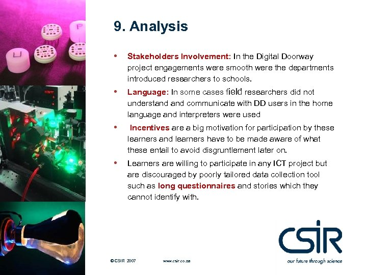 9. Analysis • Stakeholders Involvement: In the Digital Doorway project engagements were smooth were