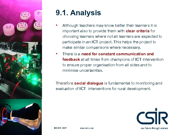 9. 1. Analysis • Although teachers may know better their learners it is important