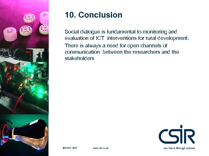 10. Conclusion Social dialogue is fundamental to monitoring and evaluation of ICT interventions for