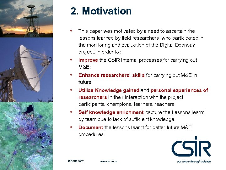 2. Motivation • This paper was motivated by a need to ascertain the lessons
