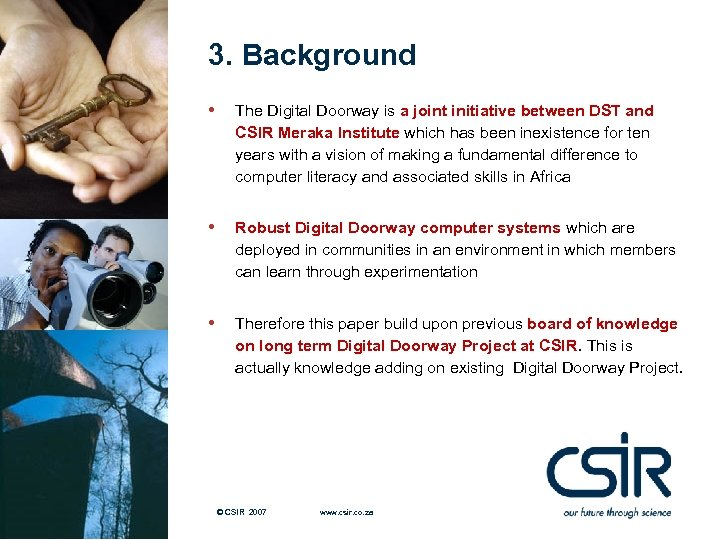 3. Background • The Digital Doorway is a joint initiative between DST and CSIR