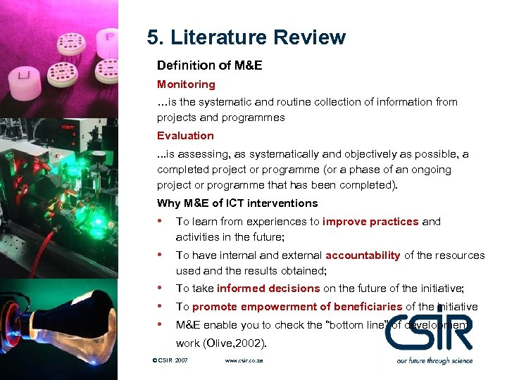 5. Literature Review Definition of M&E Monitoring …is the systematic and routine collection of