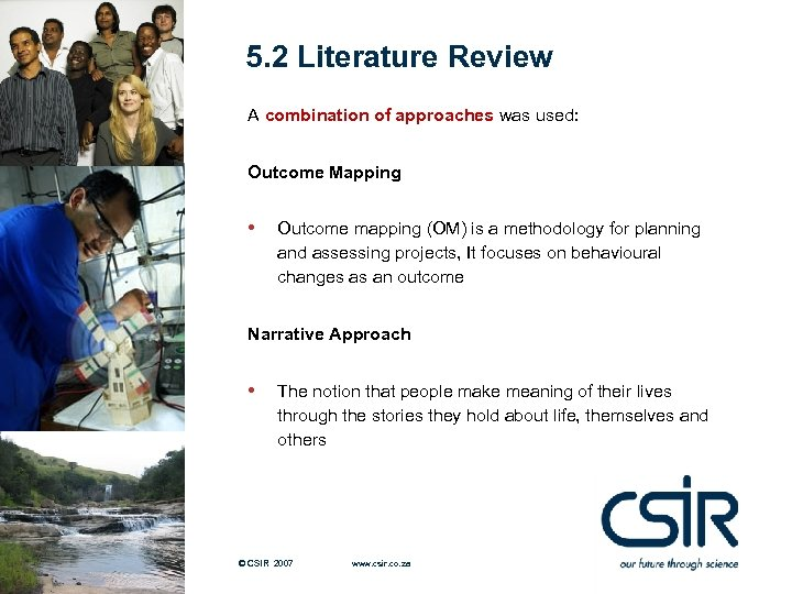 5. 2 Literature Review A combination of approaches was used: Outcome Mapping • Outcome