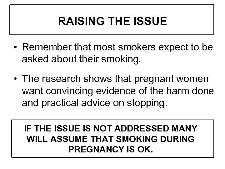 RAISING THE ISSUE • Remember that most smokers expect to be asked about their