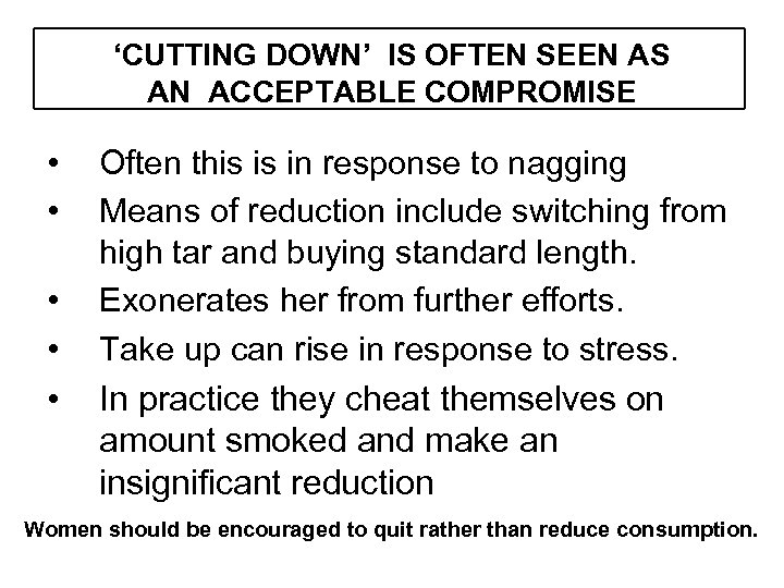 'CUTTING DOWN' IS OFTEN SEEN AS AN ACCEPTABLE COMPROMISE • • • Often this