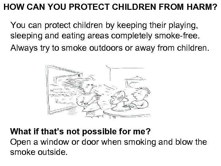 HOW CAN YOU PROTECT CHILDREN FROM HARM? You can protect children by keeping their