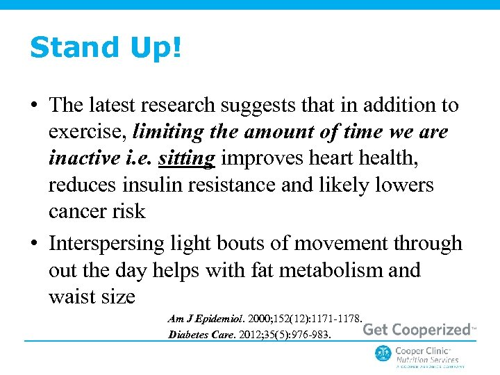 Stand Up! • The latest research suggests that in addition to exercise, limiting the