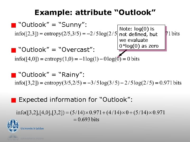"Example: attribute ""Outlook"" g ""Outlook"" = ""Sunny"": g ""Outlook"" = ""Overcast"": g ""Outlook"" ="